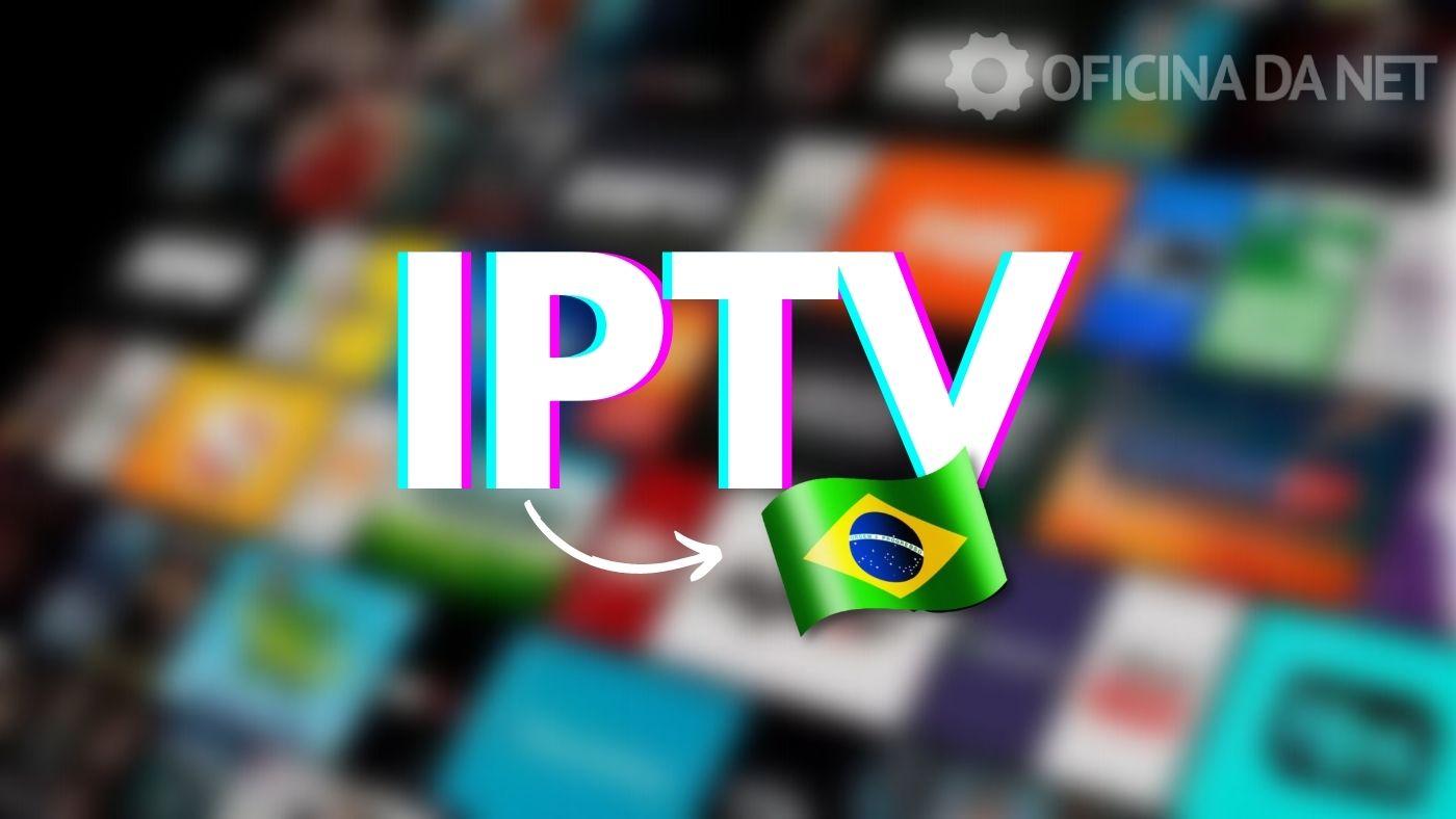 Os melhores serviços de IPTV grátis e pagos no Brasil