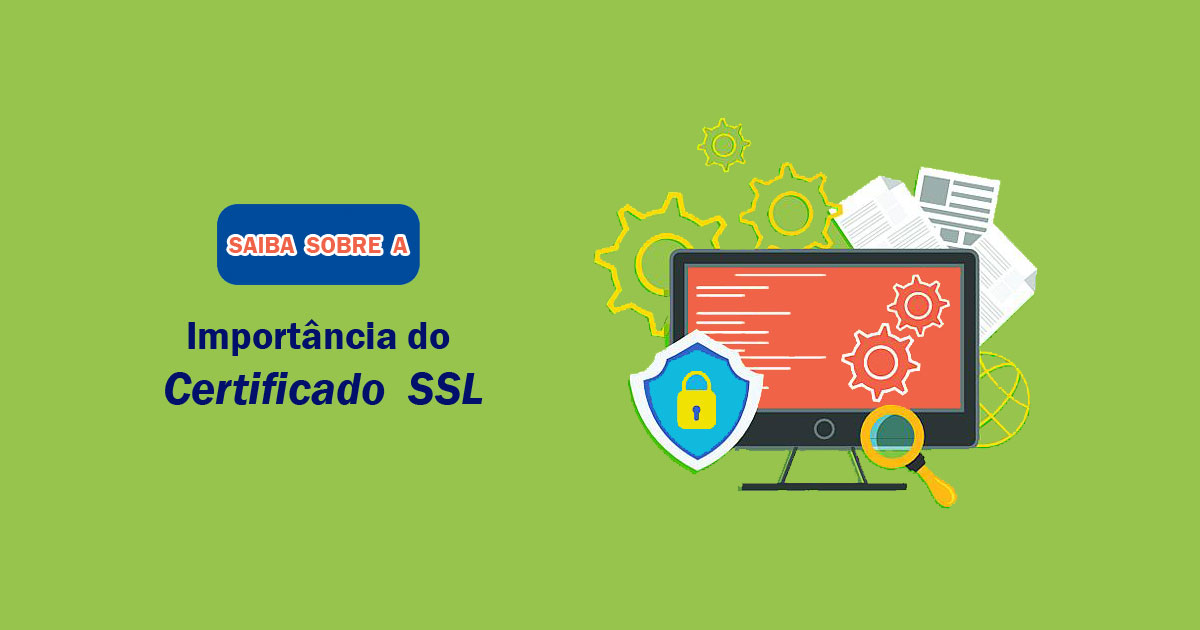 A importância do Certificado SSL.