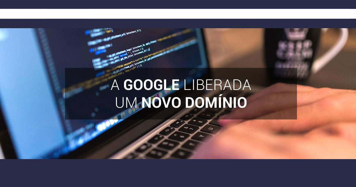Domínio .dev será liberado pela Google.