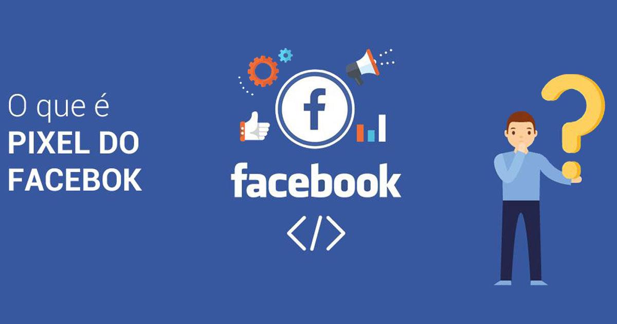 O que é o Pixel do Facebook e como utilizar