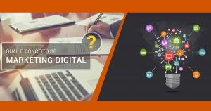 Qual o conceito de Marketing Digital?